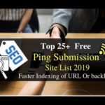25+ Free Ping Submission Sites List | Index Website, Post & Backlinks Faster