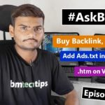 AskBM Episode 40 - Buy Backlink, is it safe! | Blogger Ads.txt | .htm on Veewom and More.