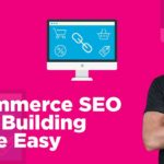 Ecommerce Link Building Made Easy With This Simple Strategy