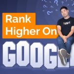 How to Rank Higher on Google in 2019 (Step-by-Step Tutorial)