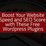 Increase Website speed and SEO with Free Wordpress Plugins
