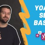 Yoast SEO Basics - Boost WordPress SEO Rankings