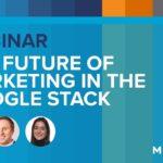 The Future of Marketing in the Google Stack | Webinar | Merkle