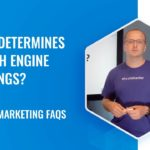 What Determines Search Engine Rankings? | Digital Marketing FAQs