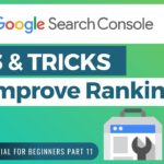 7 Google Search Console Tips & Tricks To Improve Google Rankings - SPPC SEO Tutorial #11