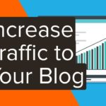 8 Easy Ways to Increase Your Blog Traffic