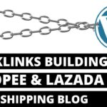 BUILDING BACKLINK FOR SHOPEE LAZADA DROPSHIPPING BLOGS