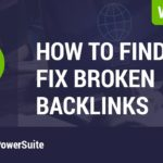 Broken backlinks - how to find and fix them on your site