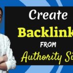 Create Backlinks from Authority SITES 🔗| Tips to Get Do Follow Backlinks | Link Building
