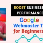 Google Webmaster tool to Boost Business Performance