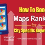 How To Boost Maps Ranking For City Specific Keywords?