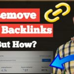 How to Remove Spam or Bad Backlinks from Your Site| Disavow Backlinks.