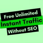 How to get or increase best free real instant organic traffic without seo to your website fast