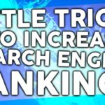 Little Trick to Increase Search Engine Rankings