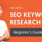 Search Engine Optimization Tips: How to Do Organic Keyword Research for Google (a Beginner's Guide)