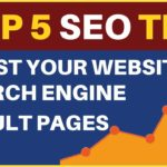 Top 5 SEO Tips that Will Boost Your Website In Search Engine Result Pages
