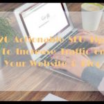 20 Actionable SEO Tips to Increase Genuine Traffic On Website