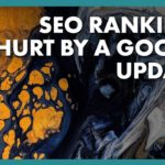 Did A Google Update Tank Your SEO Rankings?