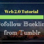 Do follow backlinks from Tumblr web 2.0 | High Quality Backlinks