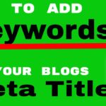 How To Add Your Keywords To Your Blogs Meta Title - [ Boost Rankings ]