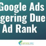 How to Fix Your Google Ads Not Triggering Due To Low Ad Rank