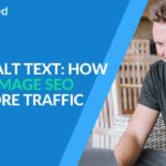 Image Optimization With Alt Tags: How to Do Image SEO for More Traffic (Fast)