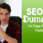 Organic Search Engine Optimization for Dummies  (On Page Ranking Factors)