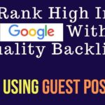 Rank High in Google with Quality Backlinks Using Guest Post [in Hindi]
