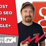 Tips for Boosting Video Search Traffic with Google+