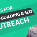 Tools for Link-Building and SEO Outreach to Boost Traffic and Rankings