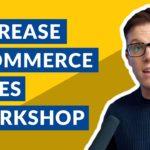 [🔴LIVE] Increase eCommerce Website Sales Workshop