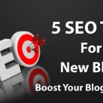 5 Killer SEO Tips For New Bloggers To  Boost Blog Traffic 2019