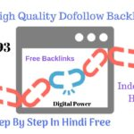 High Quality 100% Dofollow BackLinks - High DA PA Sites [Step by step in Hindi]