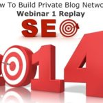 How To Build A Private Blog Network Webinar 1 -  SEO In 2014 Series by Tony Hayes