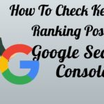 How To Check Keyword Ranking Position In Google Search Console