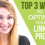 How To Optimize Your Linkedin Profile - 3 HIGHEST RANKING Things You Can Do