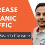 How to Increase Organic Traffic to Website Using Google Search Console