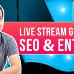 Live Stream Giải Đáp SEO & Entity: Cập Nhật Thuật Toán Google Ngày 1/8 (E.A.T)