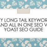 My Long Tail Keyword and All in One SEO vs Yoast SEO Guide