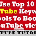 Use Top 10 : Keyword Suggest Tools To Boost YouTube views Youtube Tag Suggest Tools