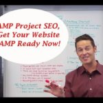 AMP Project SEO, Get Your Website AMP Ready Now!