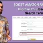 Boost Your Amazon Rankings With Better Backend Search Terms