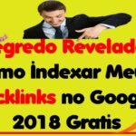 Como Indexar Backlinks  - Segredo Revelado Como Indexar Meus Backlinks no Google 2018 Grátis