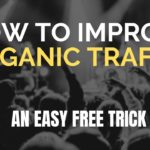 Improve Your Organic Traffic - An Easy Free Method (SEO)