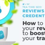 Improve your reviews, improve your SEO | Tea Time SEO
