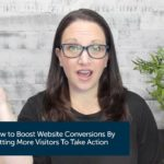 Tips To Boost Conversion Rates And Get Website Visitors To Take Action