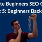 Ultimate Beginners SEO Course 2018 - Part 5: Backlink Building Tutorial