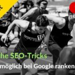 6 SEO-Tricks, damit neue Inhalte schneller auf Google gefunden werden