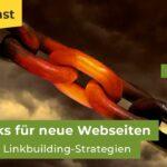 Backlinks aufbauen 2020: 7 Linkaufbau-Strategien für neue Websites