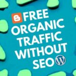 Get more real free organic massive instant traffic to your blogger wordpress website without SEO
